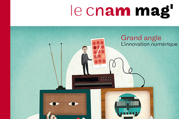 le cnam mag'n°2: L'innovation numérique